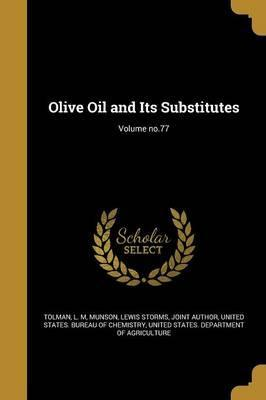 Olive Oil and Its Substitutes; Volume No.77