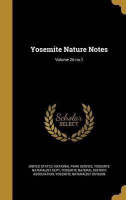 Yosemite Nature Notes; Volume 26 No.1