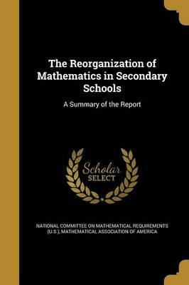The Reorganization of Mathematics in Secondary Schools