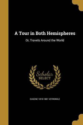 A Tour in Both Hemispheres