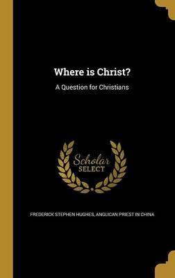 Where Is Christ?