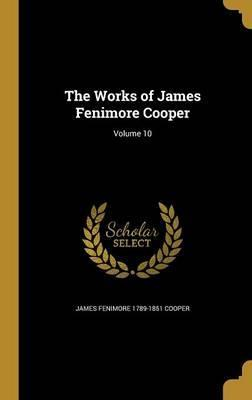 The Works of James Fenimore Cooper; Volume 10