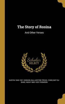 The Story of Rosina : And Other Verses