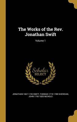 The Works of the REV. Jonathan Swift; Volume 1