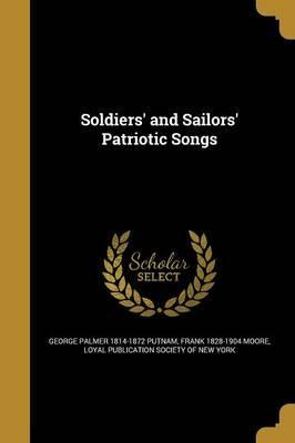 Soldiers' and Sailors' Patriotic Songs