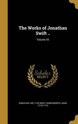 The Works of Jonathan Swift ..; Volume 10