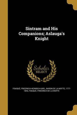 Sintram and His Companions; Aslauga's Knight Cover Image
