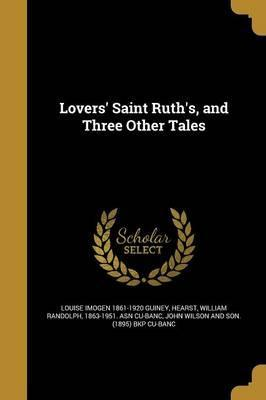 Lovers' Saint Ruth's, and Three Other Tales