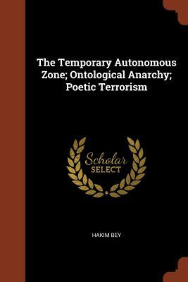 the temporary autonomous zone ontological anarchy poetic