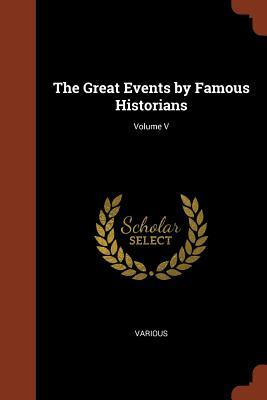 The Great Events  Famous Historians; Volume V