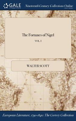 The Fortunes of Nigel; Vol. I
