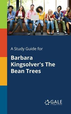 A Study Guide for Barbara Kingsolver's the Bean Trees