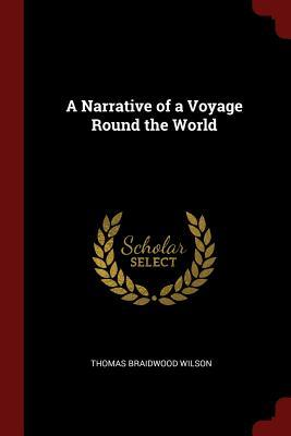 A Narrative of a Voyage Round the World