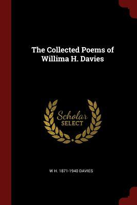 The Collected Poems of Willima H. Davies