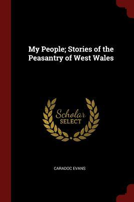 My People; Stories of the Peasantry of West Wales