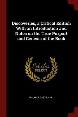 Discoveries, a Critical Edition with an Introduction and Notes on the True Purport and Genesis of the Book
