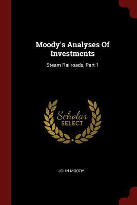 Moody's Analyses of Investments  Steam Railroads, Part 1