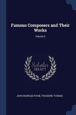 Famous Composers and Their Works; Volume 3