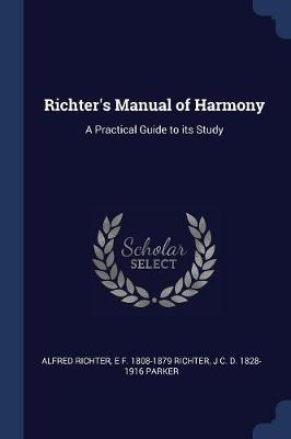 Richter's Manual of Harmony  A Practical Guide to Its Study