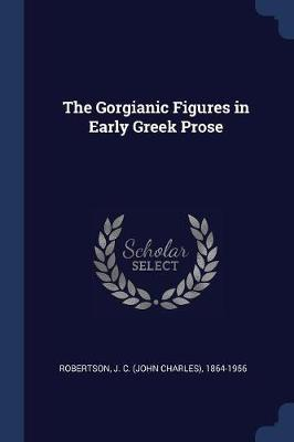 The Gorgianic Figures in Early Greek Prose