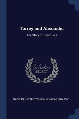 Torrey and Alexander  The Story of Their Lives