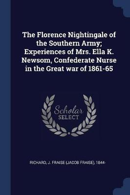 The Florence Nightingale Of The Southern Army Experiences