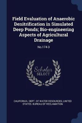 Field Evaluation of Anaerobic Denitrification in Simulated Deep Ponds; Bio-Engineering Aspects of Agricultural Drainage