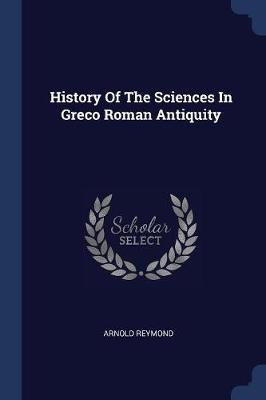 History of the Sciences in Greco Roman Antiquity