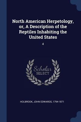 North American Herpetology, Or, a Description of the Reptiles Inhabiting the United States  4