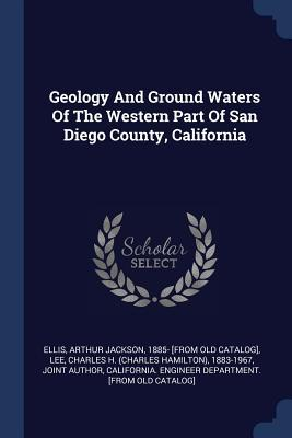 Geology and Ground Waters of the Western Part of San Diego County, California