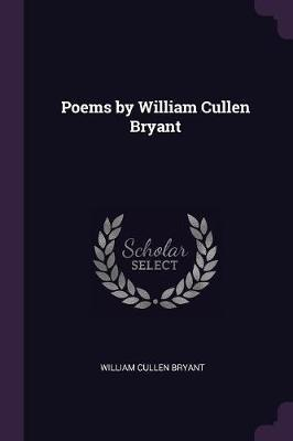 Poems by William Cullen Bryant