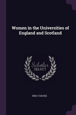 Women in the Universities of England and Scotland