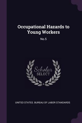 Occupational Hazards to Young Workers  No.5