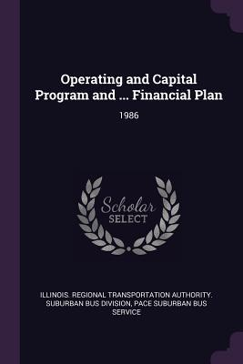 Operating and Capital Program and ... Financial Plan  1986