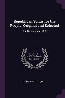 Republican Songs for the People, Original and Selected