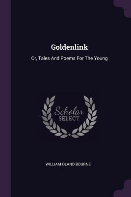 Goldenlink  Or, Tales and Poems for the Young