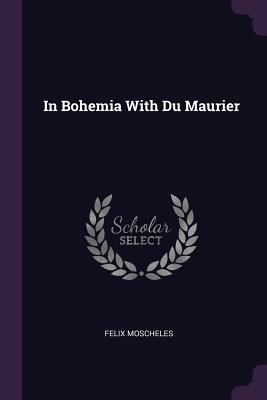 In Bohemia with Du Maurier Cover Image