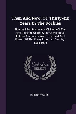 Then and Now, Or, Thirty-Six Years in the Rockies