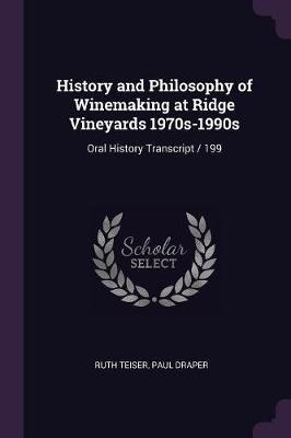 History and Philosophy of Winemaking at Ridge Vineyards 1970s-1990s