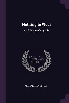 Nothing to Wear  An Episode of City Life