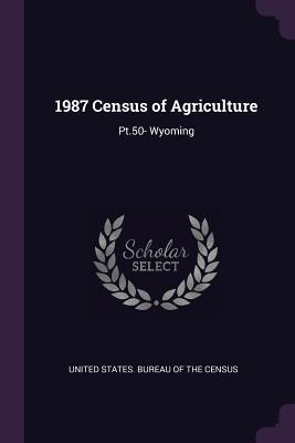 1987 Census of Agriculture  Pt.50- Wyoming
