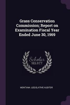 Grass Conservation Commission; Report on Examination Fiscal Year Ended June 30, 1969