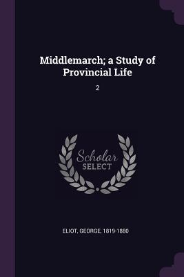 Middlemarch; A Study of Provincial Life