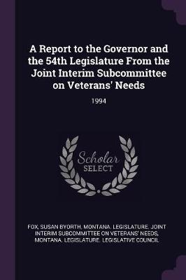 A Report to the Governor and the 54th Legislature from the Joint Interim Subcommittee on Veterans' Needs  1994