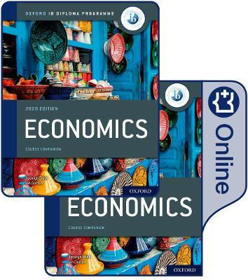 Oxford IB Diploma Programme: IB Economics Print and Enhanced Online Course Book Pack