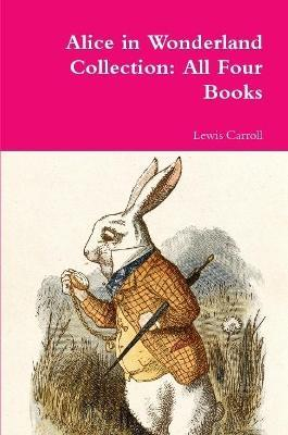 Alice in Wonderland Collection : All Four Books