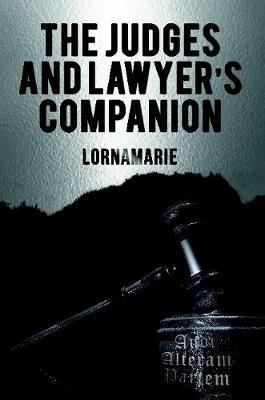 The Judges and Lawyer's Companion