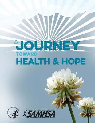 A Journey Toward Health and Hope - Your Handbook for Recovery After a Suicide Attempt