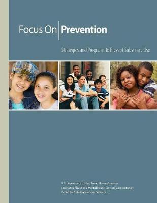 Focus on Prevention - Strategies and Programs to Prevent Substance Use