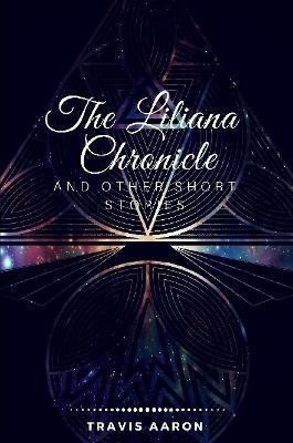 The Liliana Chronicle and Other Short Stories